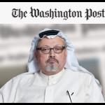 ワシントンポストはジャマル・カショッグの暗殺以来、サウジアラビアに対して珍しいキャンペーンを開始しました