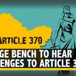 インド最高裁判所の5名の裁判官は、第370条および第35-A条の廃止に対して提出された14件の請願書を聴取します。